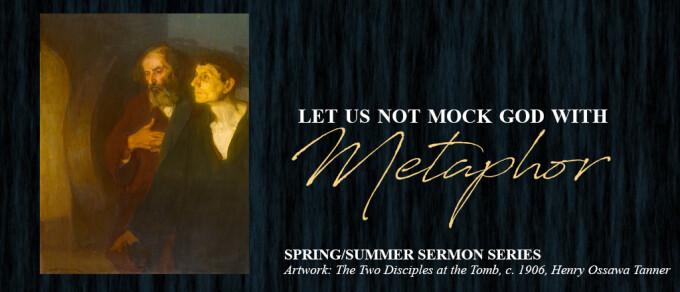 Let us not Mock God with Metaphor